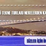 İstanbul Boğazı'ndaki tekne turları nerelerden kalkıyor soruları yanıt buluyor.
