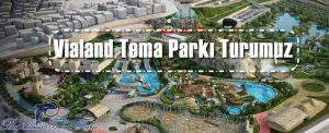 vialand tema parkı turumuz ile parkı sizlere tanıtıyoruz